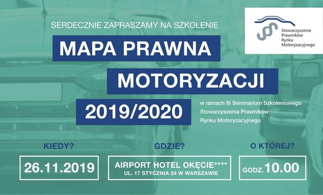 Mapa Prawna Motoryzacji 2019/2020 – zapraszamy na III Seminarium Szkoleniowe Stowarzyszenia Prawników Rynku Motoryzacyjnego!