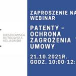 Zaproszenie na webinar Patenty – ochrona   zagrożenia   umowy 21 października 2021 r. 10:00 – 12:0...